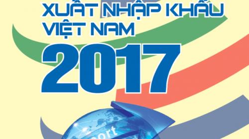 Báo cáo xuất nhập khẩu Việt Nam năm 2017