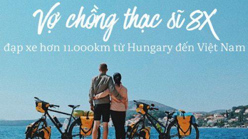 Đôi vợ chồng Việt – Hung đạp xe hơn 11.000km từ Hungary về Việt Nam